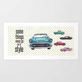Some Things Never Go Out of Style: Vintage Cars Art Print