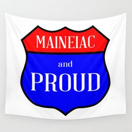 Maineiac And Proud Wall Tapestry
