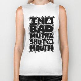 bad mutha shut yo mouth Biker Tank