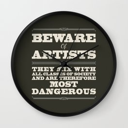 Beware of Artists Wall Clock