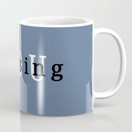 YOU missing Coffee Mug