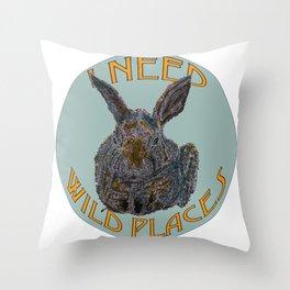I Need Wild Places - Bunny Throw Pillow