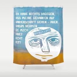 Gedankenfreiheit Shower Curtain