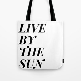 live by the sun love by the moon (1 of 2) Tote Bag