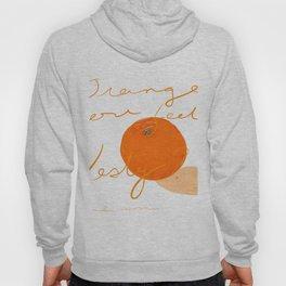 Orange you feeling zesty Hoody