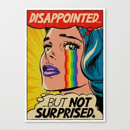 Disappointed But Not Surprised Canvas Print