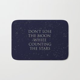 Don't Lose The Moon While Counting The Stars Bath Mat