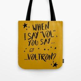 When I Say Vol... Tote Bag