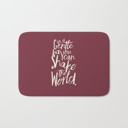 Kindness quote by Mahatma Gandhi, Satyagraha, in a gentle way, you can shake the world, non violence Bath Mat