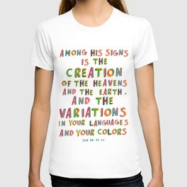 """Qur'an 30:22 - """"Among His signs is the...variations in your languages and your colors"""" T-shirt"""