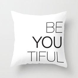 Be Yourself, BeYOUtiful Throw Pillow
