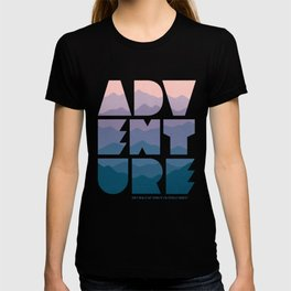 Adventure (Isn't really my thing...) T-shirt