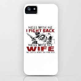 DON'T MESS MY WIFE! iPhone Case