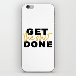 Get the Shit Done Motivational iPhone Skin