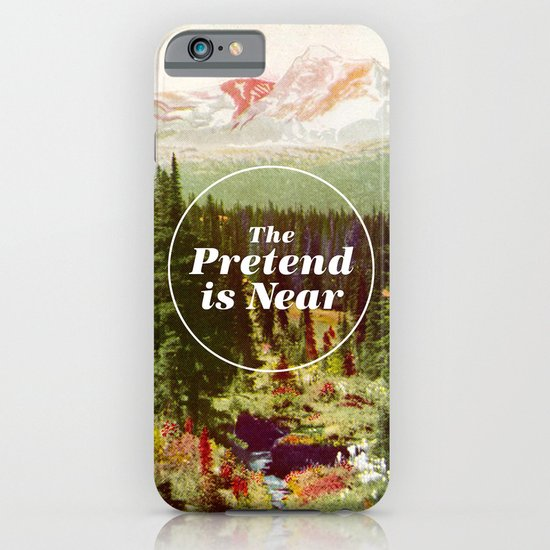 The Pretend Is Near. iPhone & iPod Case