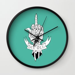 Live Fast Die Old Wall Clock
