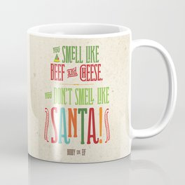 Buddy the Elf! You don't smell like Santa! Coffee Mug