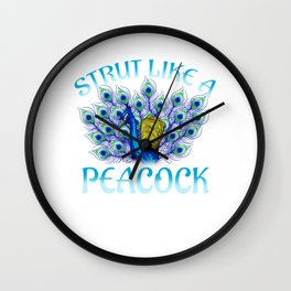 Cute Strut Like a Peacock Strong Self Confidence Wall Clock