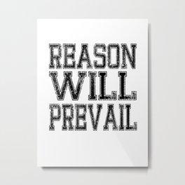 Reason! Will! Prevail! - It's Always Sunny In Philadelphia Metal Print