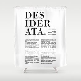Desiderata by Max Ehrmann - Typography Print 13 Shower Curtain