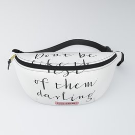 Don't Be Like The Rest Of Them Darling,GIFT FOR HER,Sarcasm Quote,Fashion Print,Fashionista,Fashion Fanny Pack