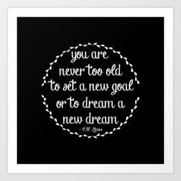 Dream a new dream; set a new goal Art Print