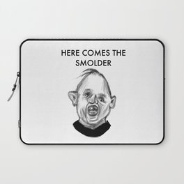 HERE COMES THE SMOLDER Laptop Sleeve