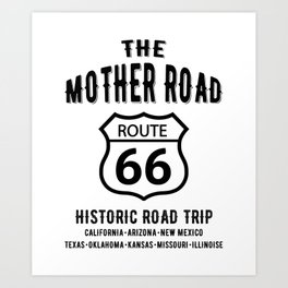 The Mother Road Route 66 - Historic Road Trip Art Print