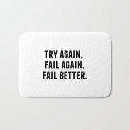 Try Again, Fail Again, Fail Better, Samel Beckett Quotes Bath Mat