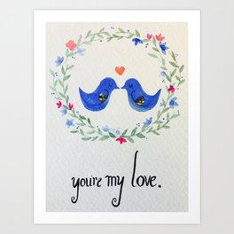 You're My Love Art Print