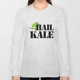 Hail Kale Kale Art for Vegans Vegetarians on Diet Light Long Sleeve T-shirt
