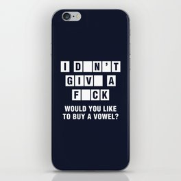 I Don't Give A Fuck Would You Like To Buy A Vowel? iPhone Skin