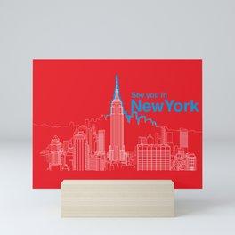 See you in New York Mini Art Print