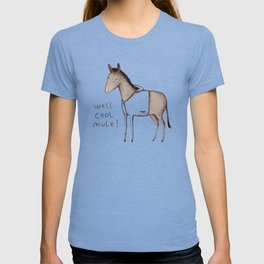 Well Cool Mule! T-shirt