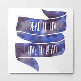 I Read To Live, I Live To Read - Blue Metal Print