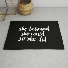 She Belived She Could So She Did black and white modern typography minimalism home room wall decor Rug