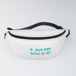 Hunt I Love Nothing More than Hunting Fanny Pack
