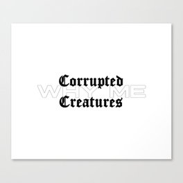 Corrupted Creatures Canvas Print