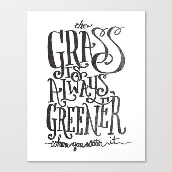 THE GRASS IS ALWAYS GREENER Canvas Print