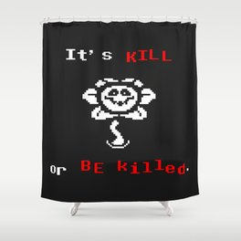 flowey(kill o killed) the flower Shower Curtain