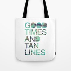 Good Times and Tan Lines Tote Bag