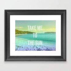 Take Me to the Sun Framed Art Print