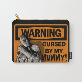 Warning: Cursed by my MUMMY! Carry-All Pouch