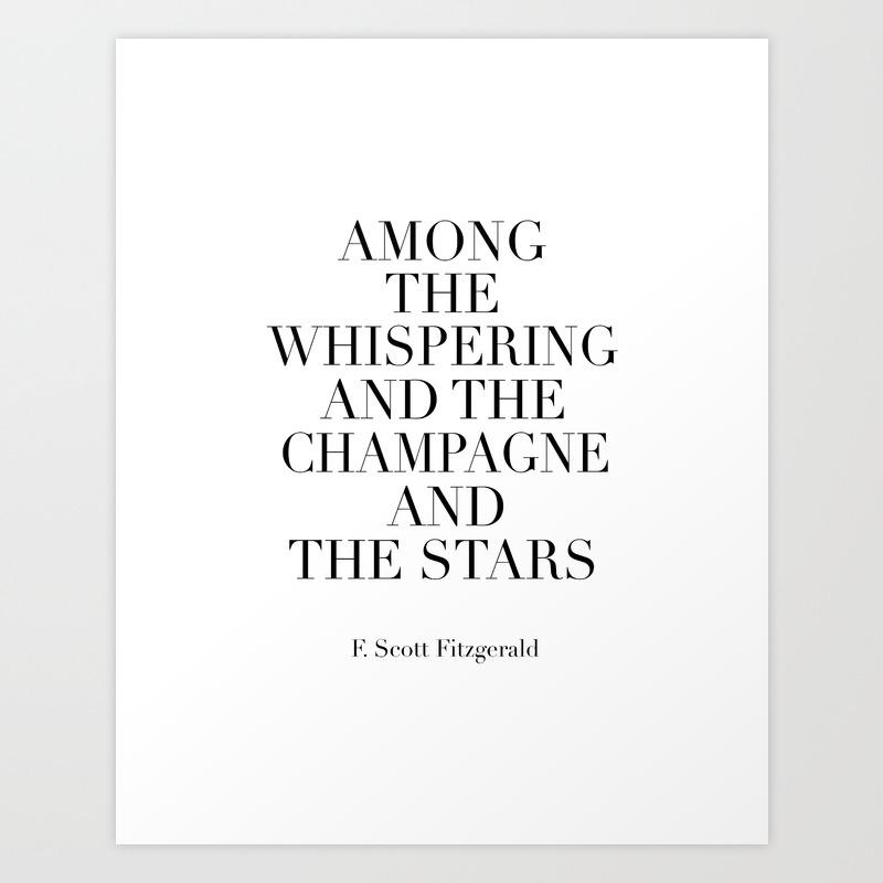 Printable Art F Scott Fitzgerald Champagne Quote Wedding Anniversary Celebrate Birthday Quote Wa Art Print By Alextypography Society6