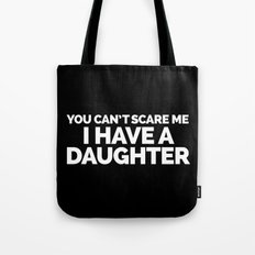 I Have A Daughter Funny Quote Tote Bag