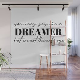 you may say I'm a dreamer Wall Mural