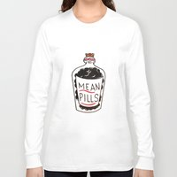 pills Long Sleeve T-shirts featuring Mean Pills  by Christopher Chouinard