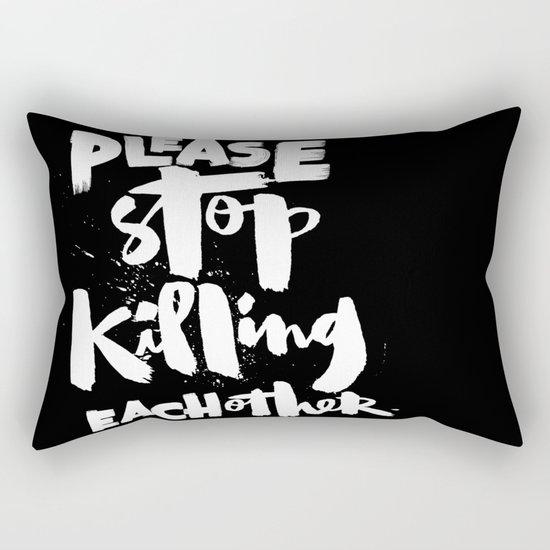 Please Stop Killing Each Other Rectangular Pillow