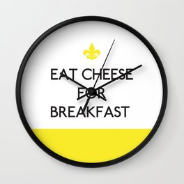 Eat Cheese for Breakfast – quote Wall Clock