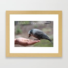 Paying Back the Universe for the Gift of Being Alive Framed Art Print